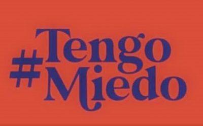 #TengoMiedo